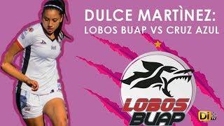 Lobos BUAP VS Cruz Azul: Dulce Martínez
