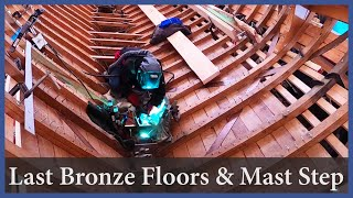 Last Bronze Floors and a Mast Step - Episode 151 - Acorn to Arabella: Journey of a Wooden Boat