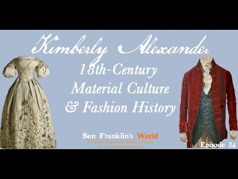 024: Kimberly Alexander, 18th-Century Fashion & Material Culture