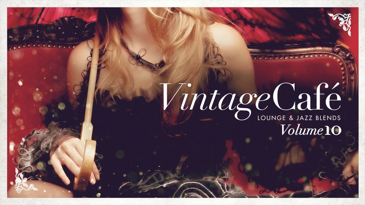 Vintage Café Vintage Café Vol 10 Original Full Album Lounge Jazz Blends