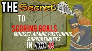 The Secret to Shooting, SCORING Goals, and being better at NHL 18