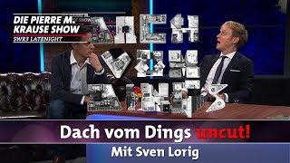 Dach vom Dings UNCUT! mit Sven Lorig