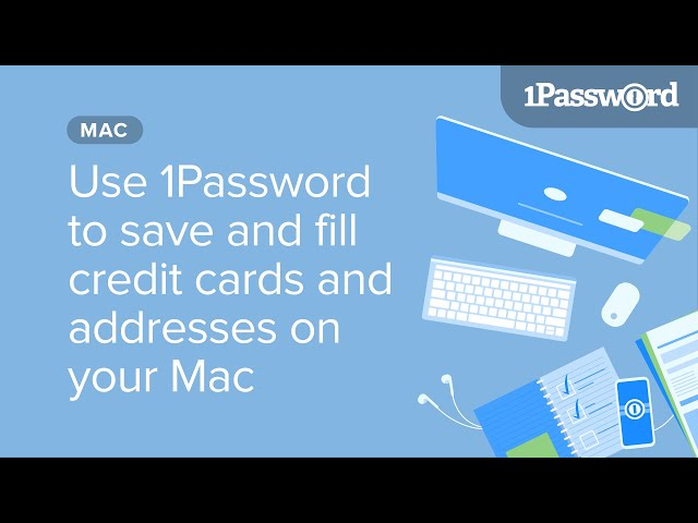 Use 1Password to save and fill credit cards and addresses on your Mac