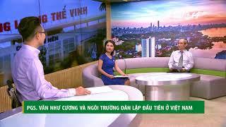 VTC14 | PGS. Văn Như Cương và ngôi trường dân lập đầu tiên ở Việt Nam