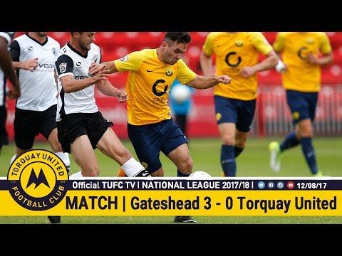 Official TUFC TV | Gateshead FC 3 - 0 Torquay United 12/08/17