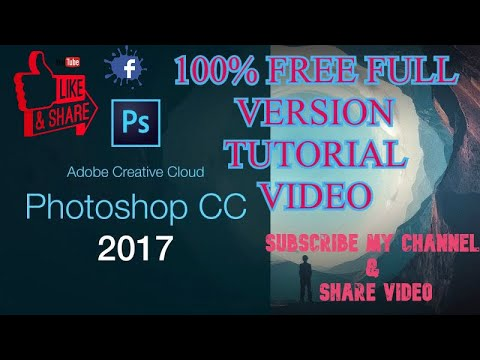 How To Download Free Adobe Photoshop CC 2017 Full Version Tutorial Video অ্যাডোব ফটোশপ সম্পূর্ণ ফ্রি