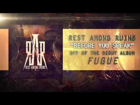 Rest Among Ruins - Before You Speak