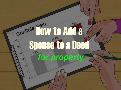 How To Add A Spouse To A Deed (for Property)