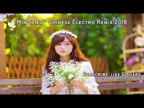 Min Sen'z™ Chinese Electro Remix 2018 Private Req. Chua Chua (NON-STOP 3 HOUR REMIX)
