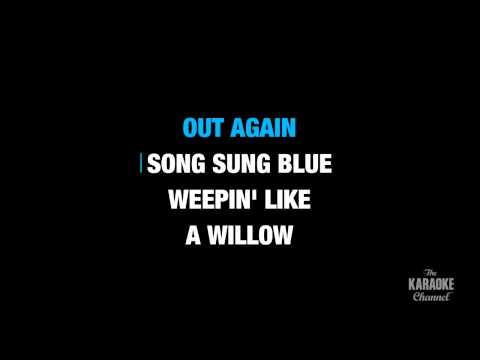 "Song Sung Blue in the Style of ""Neil Diamond"" karaoke video with lyrics (no lead vocal)"