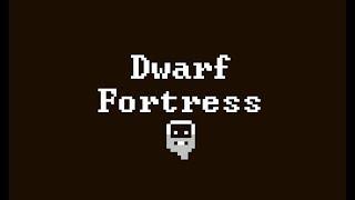 Dwarf Fortress Tutorial Fort: Episode 3