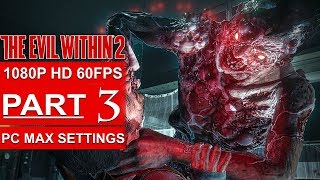 THE EVIL WITHIN 2 Gameplay Walkthrough Part 3 [1080p HD 60FPS PC MAX SETTINGS] - No Commentary