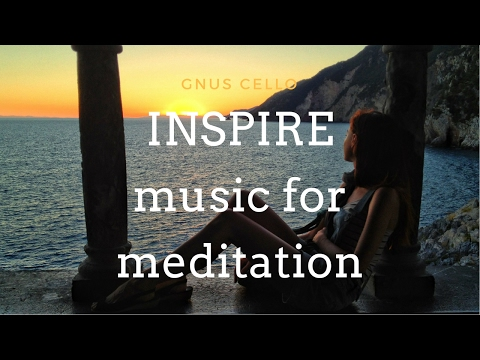 Inspire - for cello solo - music for meditation, anxiety and stress relief (ORIGINAL)