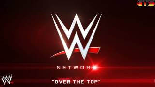"""2014: WWE Network - Theme Song - """"Over the Top"""" [Download] [HD]"""