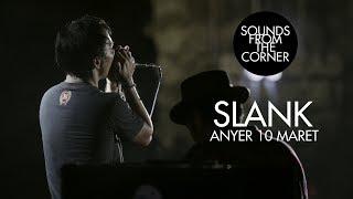 Slank - Anyer 10 Maret | Sounds From The Corner Live #21