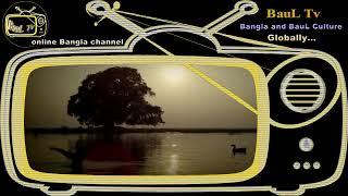 BauL TV...    Global Bangla and Pure BauL Culture ..