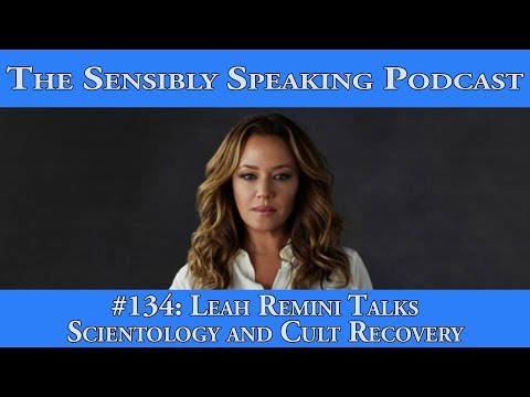Sensibly Speaking Podcast #134: Leah Remini Talks Scientology and Cult Recovery