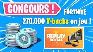 FORTNITE OFFRE 270,000 V-BUCKS AND OTHER CADEAUX!