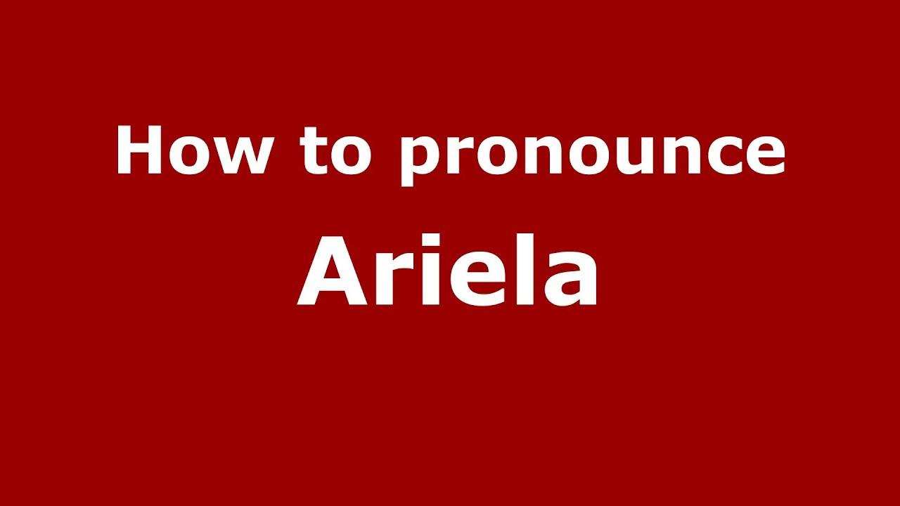 Download How to pronounce Ariela (Brazilian Portuguese/São Paulo, Brazil) - PronounceNames.com