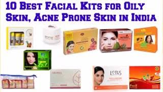 10 best facial kits for only skin acne prone skin in india