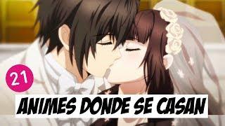 ANIMES DONDE SE CASAN | TOP 21 ♥