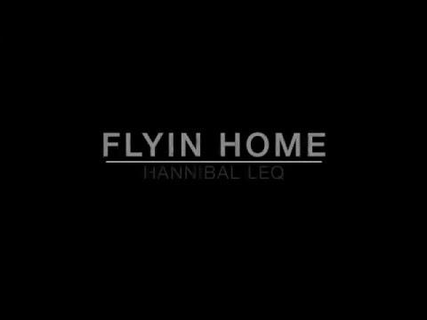 Hannibal Leq - Flyin Home (Lyric Video)