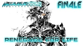 Renegade for Life: Metal Gear Rising Revengeance - FINALE -