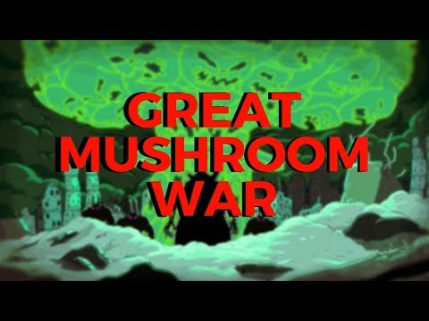 The Great Mushroom War - Adventure Time Theory