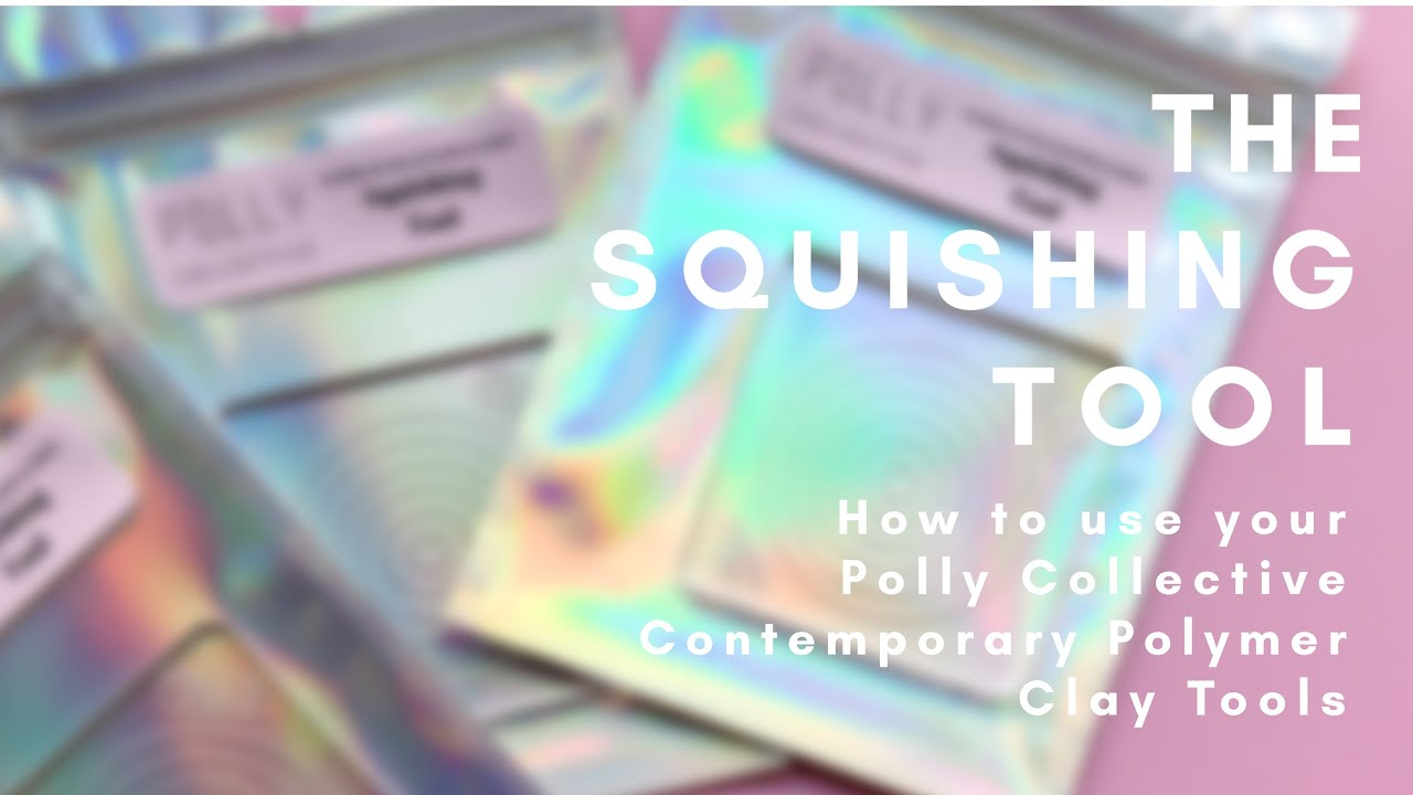 Polly Collective Squishing Tool - How to guide!