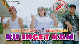 Download LAGU KARO TERBARU   KUINGET KAM   PEBRY BR.TARIGAN feat EPISENTRUM   ORIGINAL VIDEO MUSIC