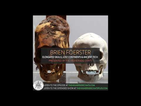 Brien Foerster | Elongated Skulls, Lost Continents, & Ancient Tech