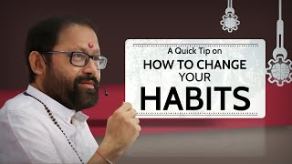 A Quick Tip on How to Change Your Habits