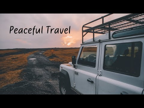 Peaceful Travel | Beautiful Chill Mix