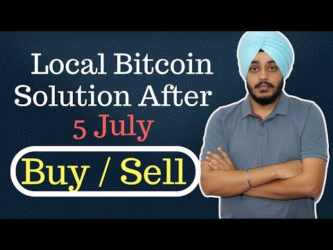 Local Bitcoin Buy & Sell | Solution After 5 July | Localbitcoins.com