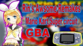 Rins AWSOME Remakes #8 Mario Kart Super Circut (GBA)