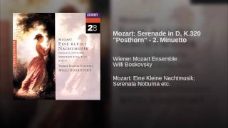 "Mozart: Serenade in D, K.320 ""Posthorn"" - 2. Minuetto"