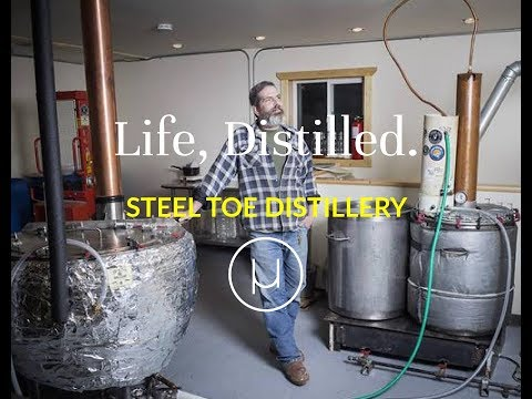 Life, Distilled - Episode #3 - Steel Toe Distillery