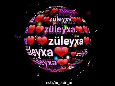 Zuleyxa Adina Uygun Whatsap Statusu Youtube