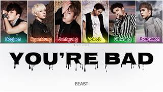 Beast (비스트) - You're Bad (너는 나빠) (Color Coded Lyrics Han/Rom…