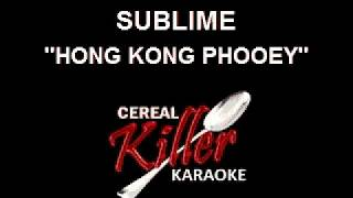 CKK-VR - Sublime - Hong Kong Phooey (Karaoke)