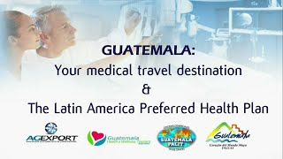 Guatemala Medical Tourism Destination & Employer-sponsored Medical Travel Options For Us Employees