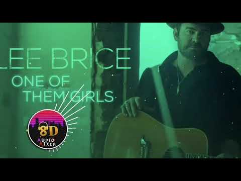 LEE BRICE - ONE OF THEM GIRLS 8D😇 | 🎧CONNECT HEADPHONES 🎧|