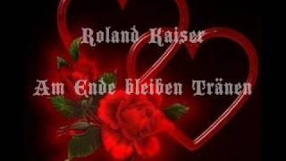 Roland Kaiser - Am Ende bleiben Tränen