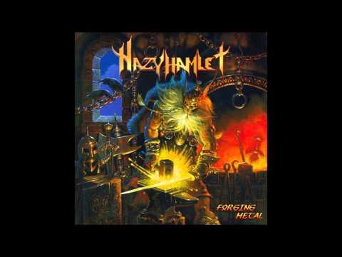 Hazy Hamlet - Forging Metal - Chrome Heart