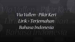 Download lagu Via Vallen - Pikir Keri (Lirik + Terjemahan Bahasa Indonesia)