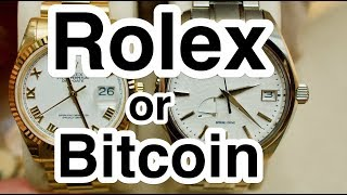 Rolex or Bitcoin in 4k UHD