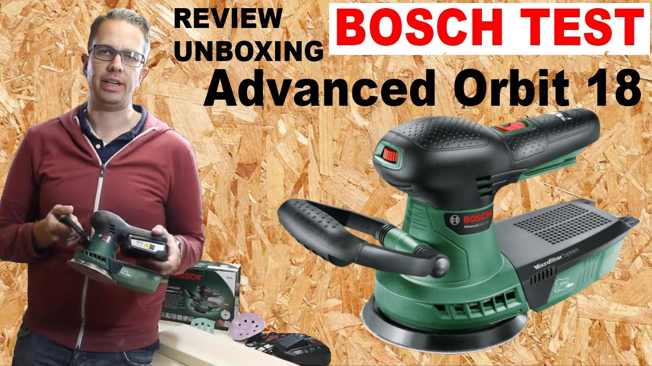 bosch exzenterschleifer advanced orbit 18 v akku review unboxing test schleifer vergleich. Black Bedroom Furniture Sets. Home Design Ideas