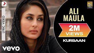 Ali Maula - Kurbaan | Lyric Video | Saif Ali Khan | Kareena Kapoor