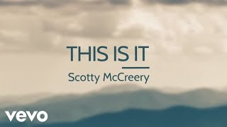 Scotty McCreery - This Is It (Lyric)