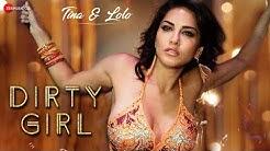 Sunny Leone - Dirty Girl | Karishma Tanna | Enbee , Ikka , Shivangi | Tina & Lolo